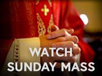 WATCH SUNDAY MASS